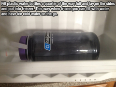 A half full bottle lying on its side in the freezer. The next morning you can fill the other half with drinking water.