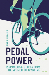 Pedal Power: Inspirational stories from the world of cycling.