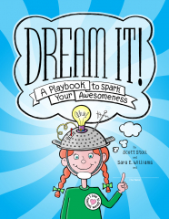 Dream It! A Playbook to Spark Your Awesomeness.