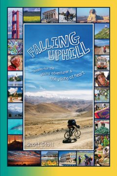 Falling Uphill: The Young Adventurer Edition. The true story of one man's quest around the world on a bicycle seeking the meaning of life. By Scott Stoll.