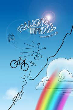 Falling Uphill: The Secret of Life. A true story about finding happiness in the last place left to look. By Scott Stoll.