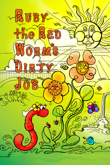 Ruby The Red Worm's Dirty Job. A story about composting and over-coming bullying in favor of the bigger picture. By Scott Stoll.