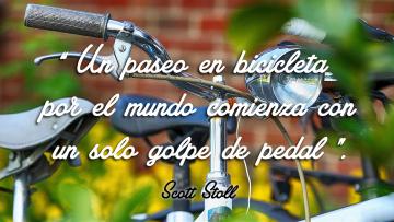 Un paseo por el mundo en bicicleta por el mundo comienza con un solo golpe de pedal. Scott Stoll citar.