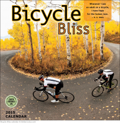 "Bicycle Bliss Calendar description from publisher reads: ""With inspiring cycling quotes by luminaries such as H. G. Wells, Scott Stoll, and Mahatma Gandhi."""