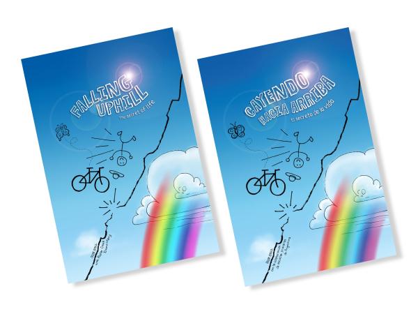 Scott's chapter books illustrated by elementary students. Falling Uphill: The Secret of Life. And the Spanish translation, Cayendo Hacia Arriba: El Secreto de la vida.