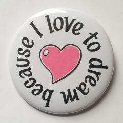"""I love to dream 2.25"""" button"""
