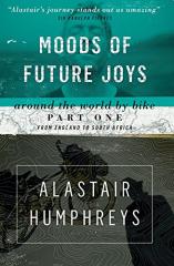 Moods of Future Joys by Alastair Humphreys